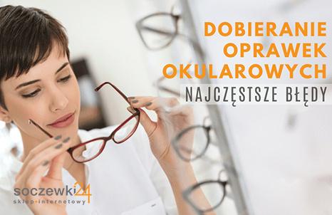 Najczęstsze błędy przy dobieraniu oprawek okularowych